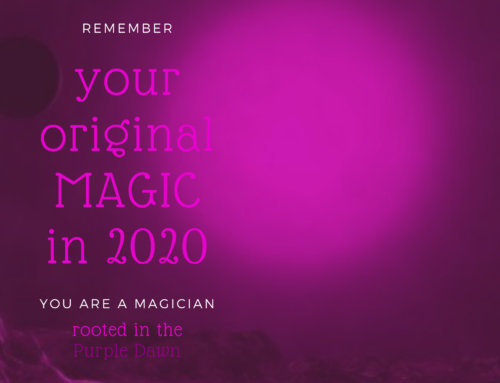 Remember Your Magic From Before Time In 2020